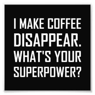 Impression Photo Le café disparaissent la superpuissance