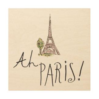 Impression Sur Bois Ah Paris ! Citation | avec la tour d'Effiel