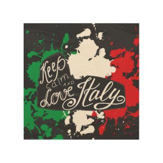 Impression Sur Bois Gardez le calme et aimez l'Italie