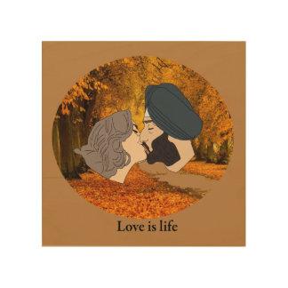 Impression Sur Bois l'amour est la vie