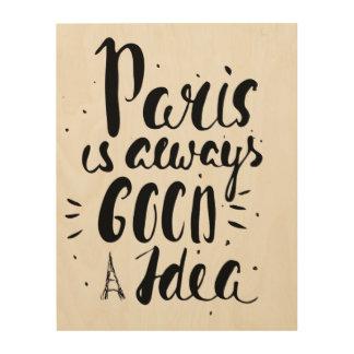 Impression Sur Bois Paris est toujours une bonne idée