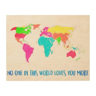 Impression Sur Bois Personne en ce monde vous aime davantage