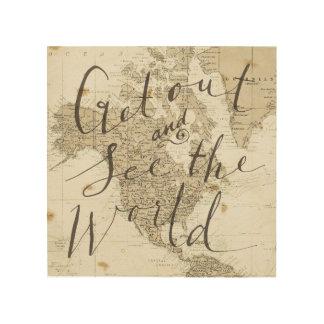 Impression Sur Bois Sortez et voyez le monde citer