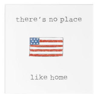 Impressions En Acrylique Il n'y a aucun endroit comme le drapeau de la