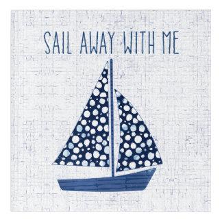 Impressions En Acrylique Voile nautique de la citation | loin avec moi
