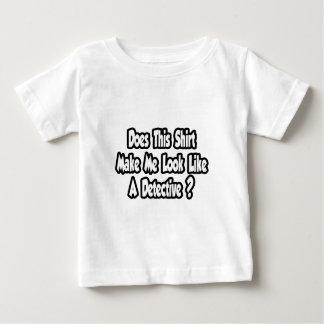 Incitez-moi à ressembler à un détective ? t-shirt pour bébé