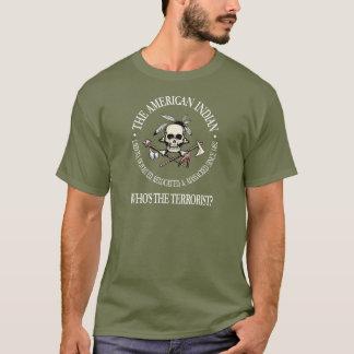 Indien d'Amerique (qui est le terroriste ?) T-shirt
