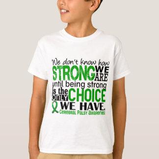 Infirmité motrice cérébrale comme nous forts t-shirt