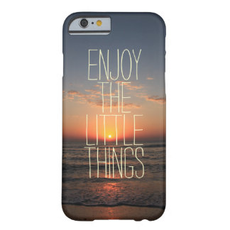 Inspiré appréciez la petite citation de choses coque iPhone 6 barely there