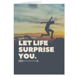 Inspiré laissez la surprise de la vie où vous cartes
