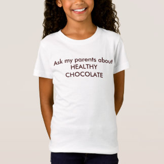 Interrogez mes parents au sujet du CHOCOLAT SAIN T-Shirt