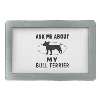 Interrogez-moi au sujet de mon bull-terrier boucle de ceinture