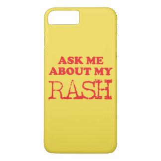 Interrogez-moi au sujet de mon éruption coque iPhone 7 plus