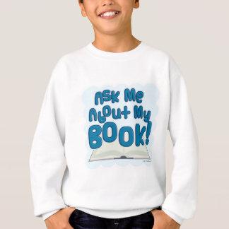 Interrogez-moi au sujet de mon livre ! Style Sweatshirt