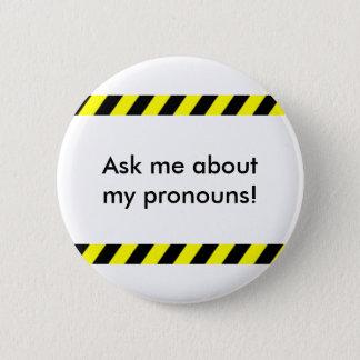 """""""Interrogez-moi bouton au sujet de mes pronoms"""" Badges"""