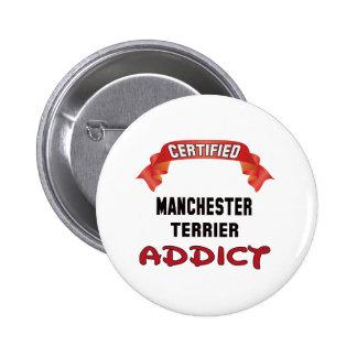 Intoxiqué certifié de Manchester Terrier Badges