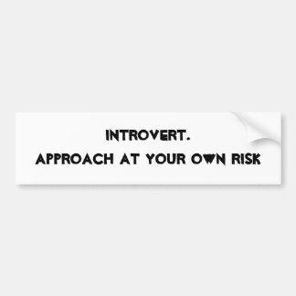 Introverti. Approche à vos risques et périls Autocollant Pour Voiture