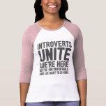 INTROVERTS NOUS UNISSENT sont ici nous sont T-shirts