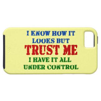 iPhone 5 Case Faites- confiancemoi -- Tous sous le contrôle