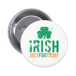 Irlandais - juste pour aujourd'hui badge rond 5 cm