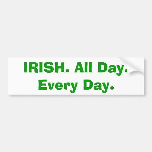 """""""IRLANDAIS. Toute la journée. Chaque jour. """"Adhési Autocollants Pour Voiture"""