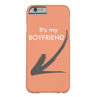 It's my boyfriend - iphone 6/6s coque iPhone 6 barely there