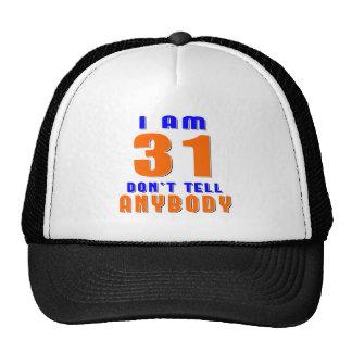 J ai 31 ans ne dis pas à quiconque des conceptions casquette