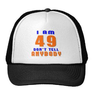 J ai 49 ans ne dis pas à quiconque des conceptions casquettes