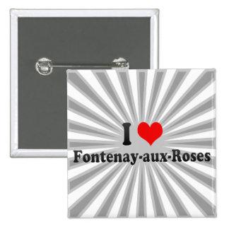 J aime des Fontenay-aux -Roses France Badge Avec Épingle