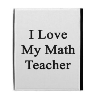 J aime mon professeur de maths coque folio iPad