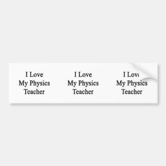 J aime mon professeur de physique autocollant pour voiture