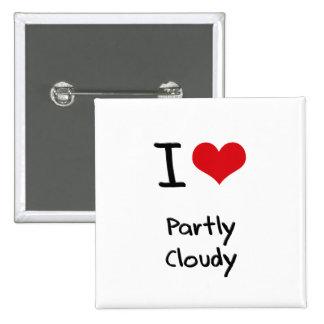 J aime partiellement nuageux pin's