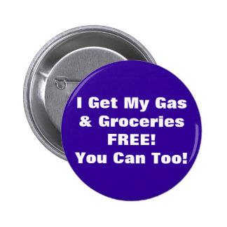 J obtiens mon gaz et des épiceries LIBRES vous po Badge Avec Épingle