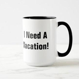 J'ai besoin d'une tasse de café de vacances