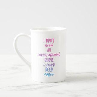 J'ai besoin juste de la tasse de café