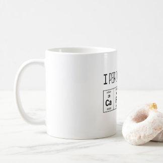 J'ai besoin périodiquement de la tasse de caféine
