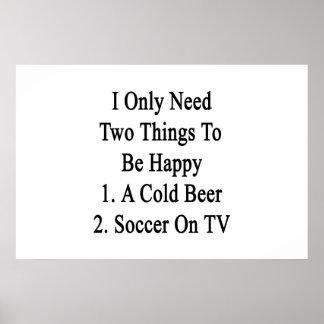 J'ai besoin seulement de deux choses pour être 1 poster