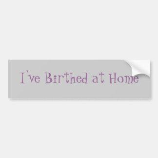 J'ai Birthed à la maison Autocollant De Voiture