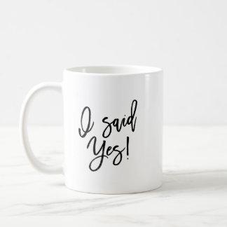 J'ai dit épouser oui la tasse de café de