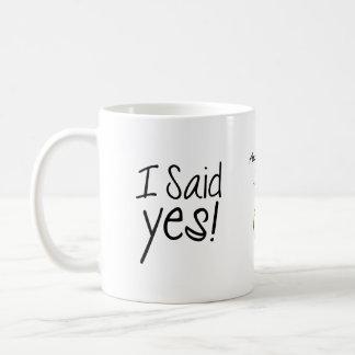 J'ai dit oui ! Personnalisé avec la date de Mug