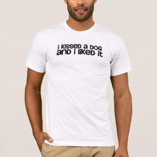 J'ai embrassé un chien et je l'ai aimé t-shirt