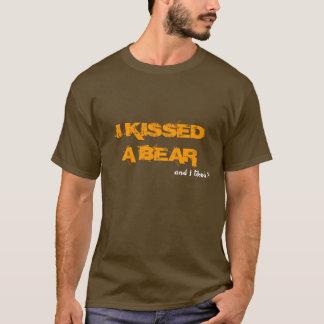 J'AI EMBRASSÉ UN OURS, et je l'ai aimé ! T-shirt