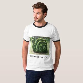 J'ai équilibré mon buisson. Tee - shirt drôle T-shirt