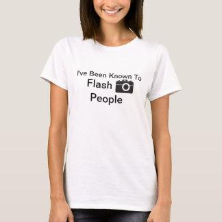 J'ai été connu pour clignoter les gens t-shirt