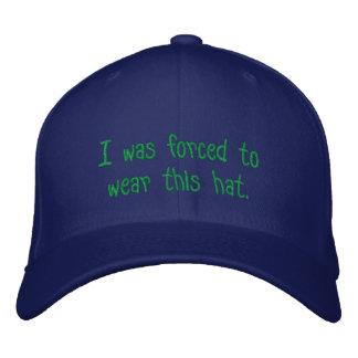 J'ai été forcé d'utiliser ce chapeau casquette brodée