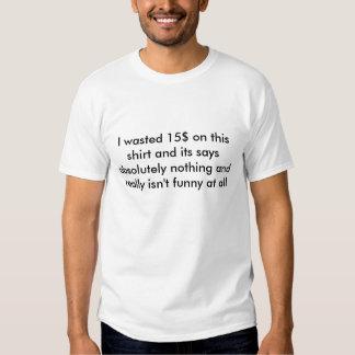 J'ai gaspillé 15$ sur cette chemise et son dit t-shirt