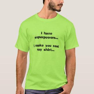J'ai les superpuissances… que je vous incite à t-shirt