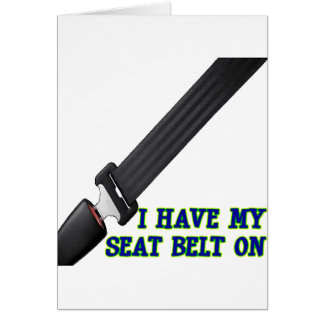 J'ai ma ceinture de sécurité Dessus Carte De Vœux