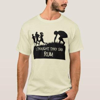 J'ai pensé qu'ils ont dit le T-shirt drôle de rhum