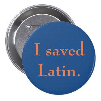 J'ai sauvé le latin badge rond 7,6 cm